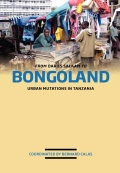 From Dar es Salaam to Bongoland: Urban Mutations in Tanzania