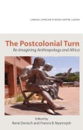 The Postcolonial Turn: Re-Imagining Anthropology and Africa