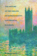 The History of the Origins of Representative Government in Europe Cover