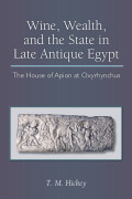 Wine, Wealth, and the State in Late Antique Egypt Cover