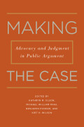 Making the Case: Advocacy and Judgment in Public Argument