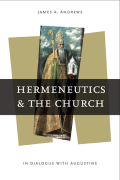Hermeneutics and the Church: In Dialogue with Augustine