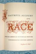A Faithful Account of the Race: African American Historical Writing in Nineteenth-Century America