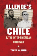 Allende's Chile and the Inter-American Cold War Cover