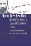 One of Lee's Best Men: The Civil War Letters of General William Dorsey Pender