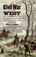 Civil War in the West: The Civil War from the Mississippi to the Mountains
