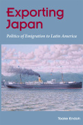 Exporting Japan: Politics of Emigration to Latin America
