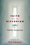 Faith and the Historian: Catholic Perspectives