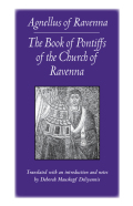 The Book of Pontiffs of the Church of Ravenna (Medieval Texts in Translation) Cover