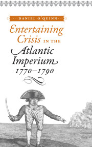 Entertaining Crisis in the Atlantic Imperium, 1770–1790