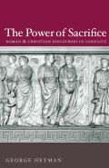 The Power of Sacrifice: Roman and Christian discourses in conflict