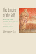 The Empire of the Self: Self-Command and Political Speech in Seneca and Petronius