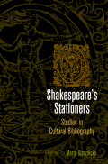 Shakespeare's Stationers: Studies in Cultural Bibliography