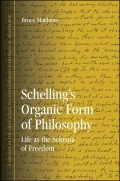 Schelling's Organic Form of Philosophy: Life as the Schema of Freedom