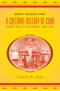 Cultural History of Cuba during the U.S. Occupation, 1898-1902