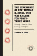The Experience of Rev. Thomas H. Jones, Who Was a Slave for Forty-Three Years Cover