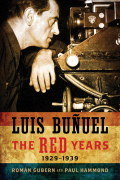 Luis Buñuel: The Red Years, 1929–1939