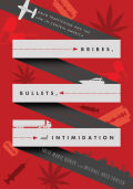 Bribes, Bullets, and Intimidation Cover