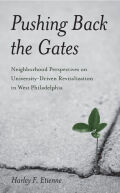 Pushing Back the Gates: Neighborhood Perspectives on University-Driven Revitalization in West Philadelphia