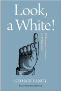 Look, A White!: Philosophical Essays on Whiteness