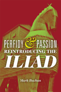 Perfidy and Passion: Reintroducing the Iliad