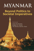 Myanmar: Beyond Politics to Societal Imperatives