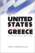 The United States and the Making of Modern Greece: History and Power, 1950-1974
