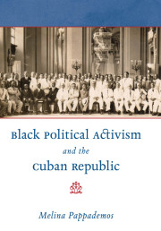 Black Political Activism and the Cuban Republic