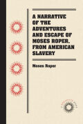 A Narrative of the Adventures and Escape of Moses Roper, from American Slavery Cover