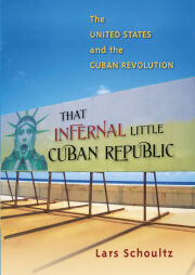 That Infernal Little Cuban Republic