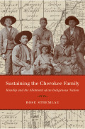 Sustaining the Cherokee Family: Kinship and the Allotment of an Indigenous Nation