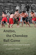 Anetso, the Cherokee Ball Game cover