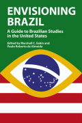 Envisioning Brazil: A Guide to Brazilian Studies in the United States