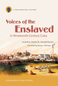 Voices of the Enslaved in Nineteenth-Century Cuba cover