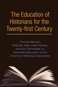 The Education of Historians for the Twenty-first Century