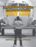Labor Relations in the Aviation and Aerospace Industries: Study Guide
