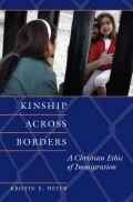Kinship Across Borders: A Christian Ethic of Immigration