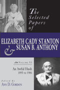 The Selected Papers of Elizabeth Cady Stanton and Susan B. Anthony cover