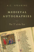 "Medieval Autographies: The ""I"" of the Text"