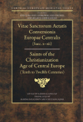 Saints of the Christianization Age of Central Europe: Tenth to Twelfth Centuries