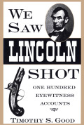 We Saw Lincoln Shot