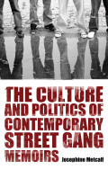 The Culture and Politics of Contemporary Street Gang Memoirs Cover