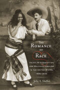 The Romance of Race: Incest, Miscegenation, and Multiculturalism in the United States, 1880-1930