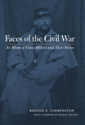 Faces of the Civil War: An Album of Union Soldiers and Their Stories