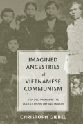 Imagined Ancestries of Vietnamese Communism Cover