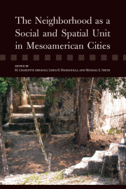 The Neighborhood as a Social and Spatial Unit in Mesoamerican Cities