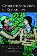 Gendered Scenarios of Revolution: Making New Men and New Women in Nicaragua, 1975–2000