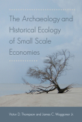 The Archaeology and Historical Ecology of Small Scale Economies Cover