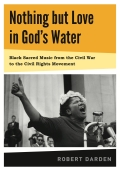 The Sacrament of Penance and Religious Life in Golden Age Spain: Volume 1: Black Sacred Music from the Civil War to the Civil Rights Movement