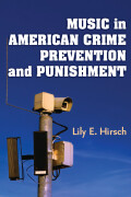 Music in American Crime Prevention and Punishment
